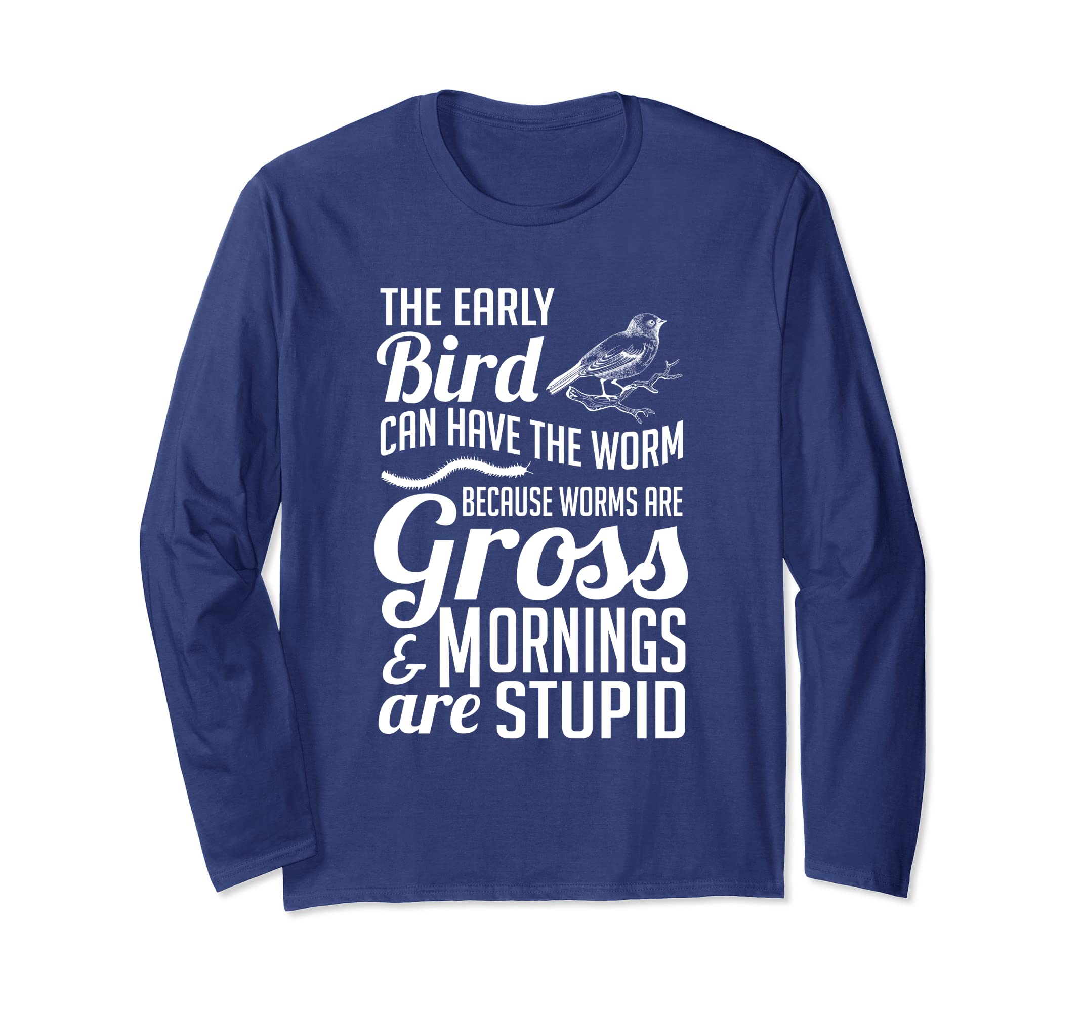 Amazoncom The Early Bird Can Have The Worm Funny Humor Long Sleeve