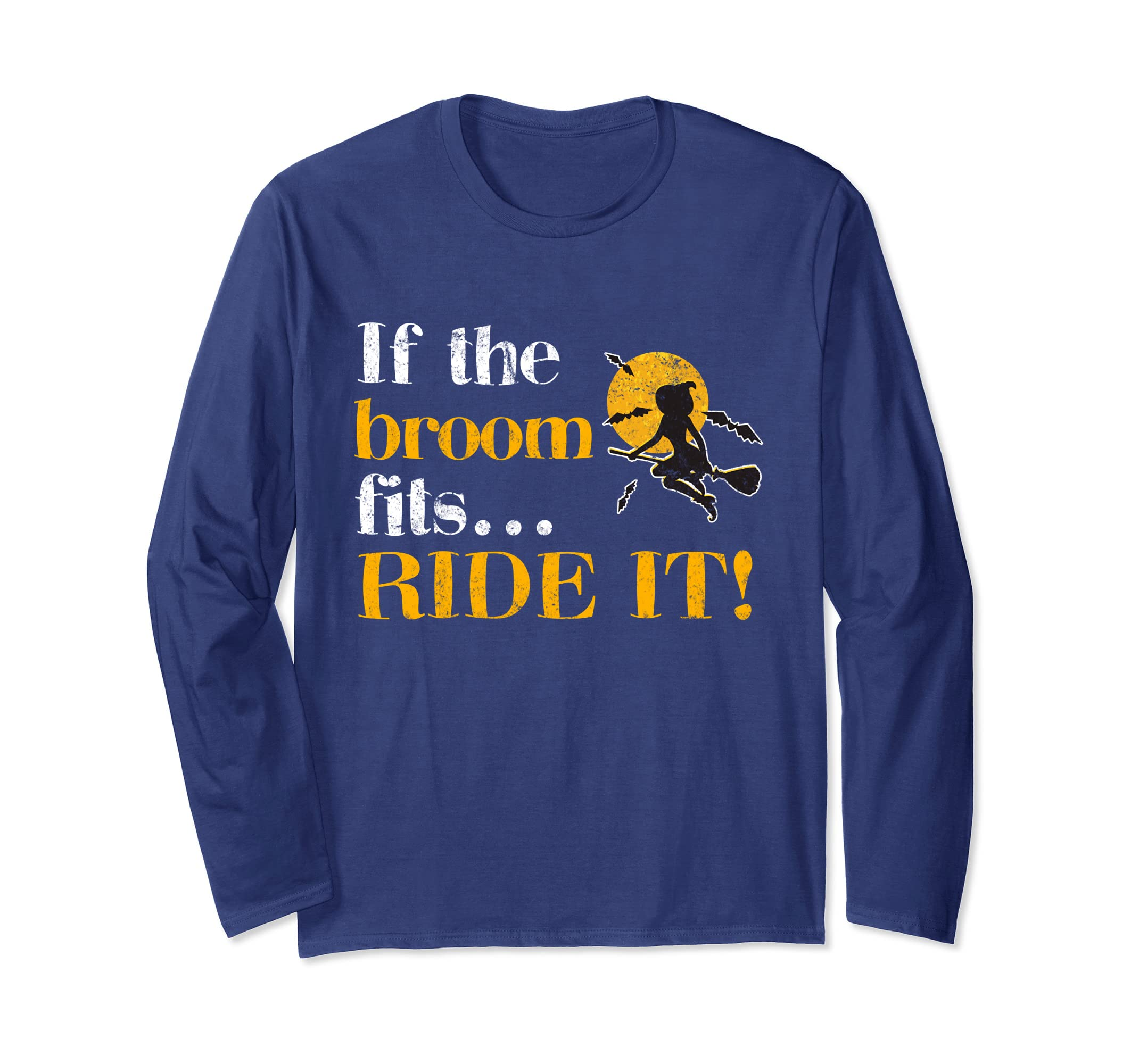 Amazon.com  IF THE BROOM FITS... RIDE IT! WITCH LONG SLEEVE SHIRT  Clothing 2f5ab11e0