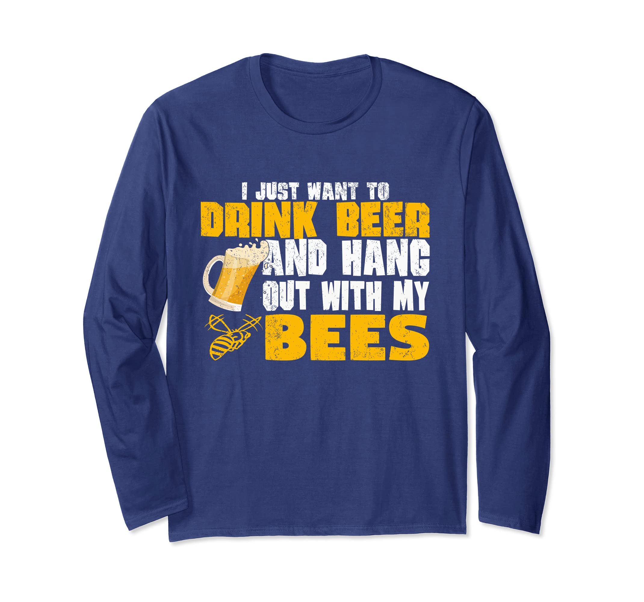 504249cc Amazon.com: Drink Beer And Hang With My Bees Funny Beekeeper T-Shirt LS:  Clothing