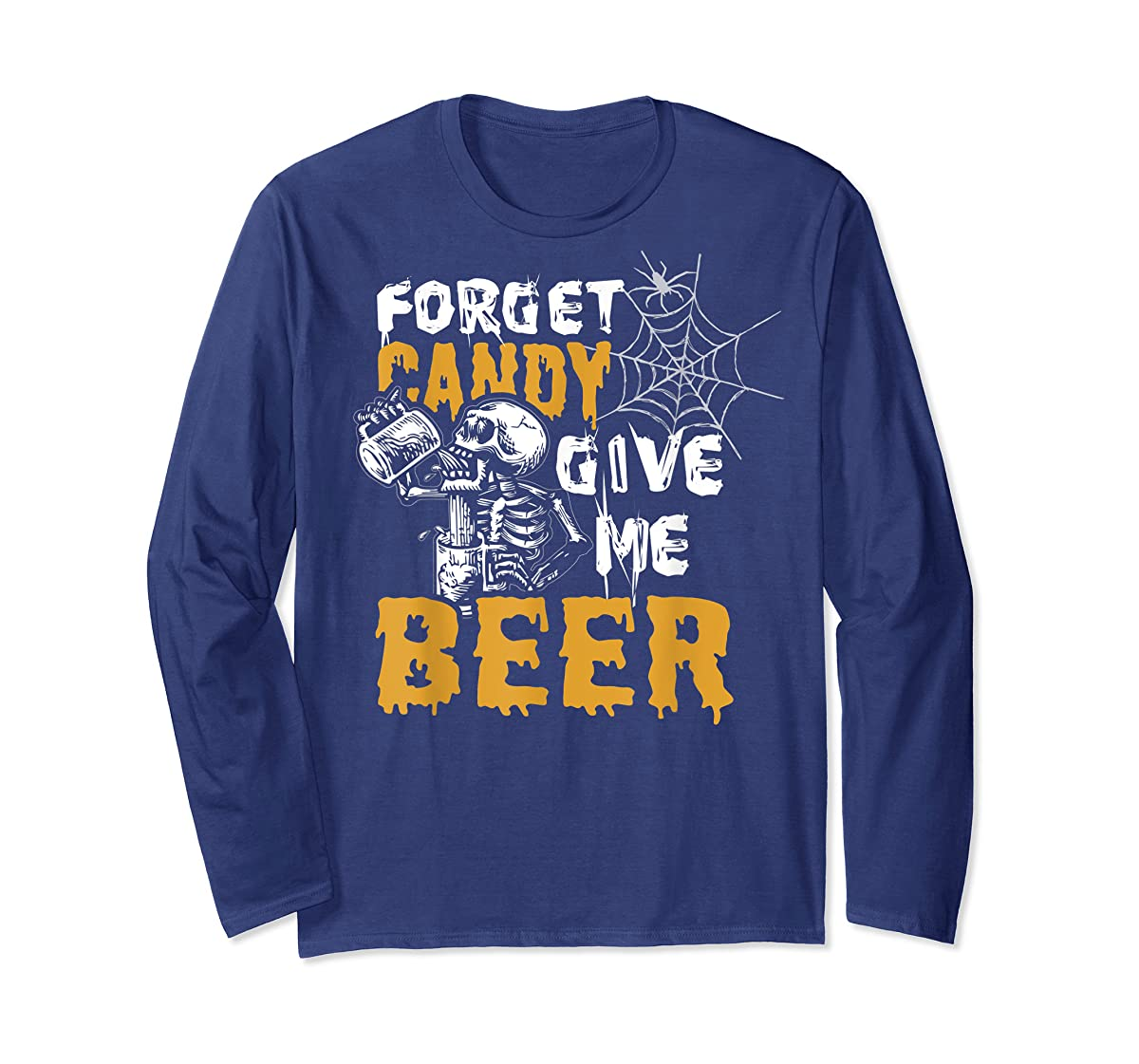 Forget Candy Give me Beer shirt Halloween Shirt gifts T-Shirt-Long Sleeve-Navy