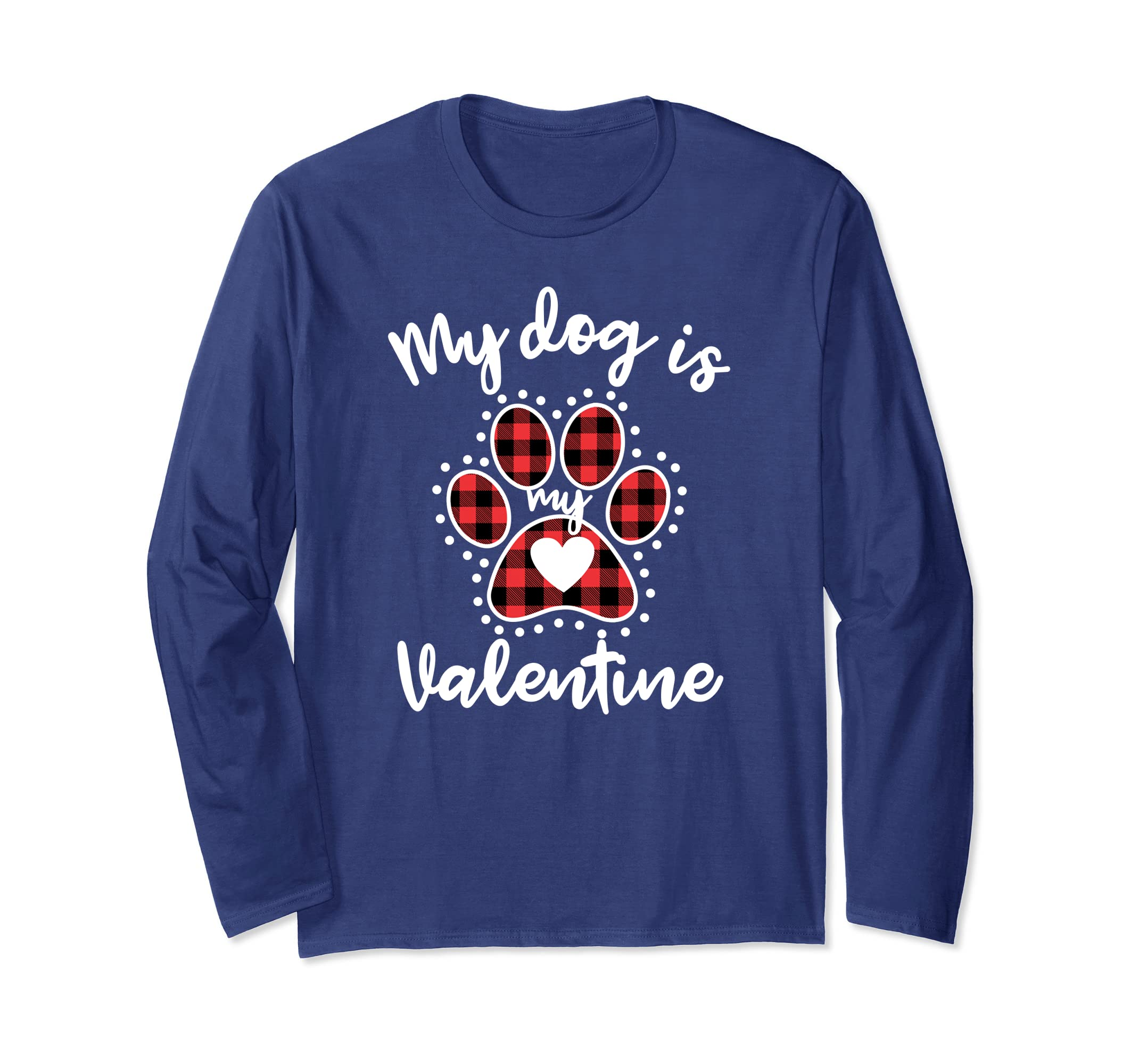 fc8879df3b95 Amazon.com: My Dog is My Valentine Long sleeve Gift for dog lover: Clothing