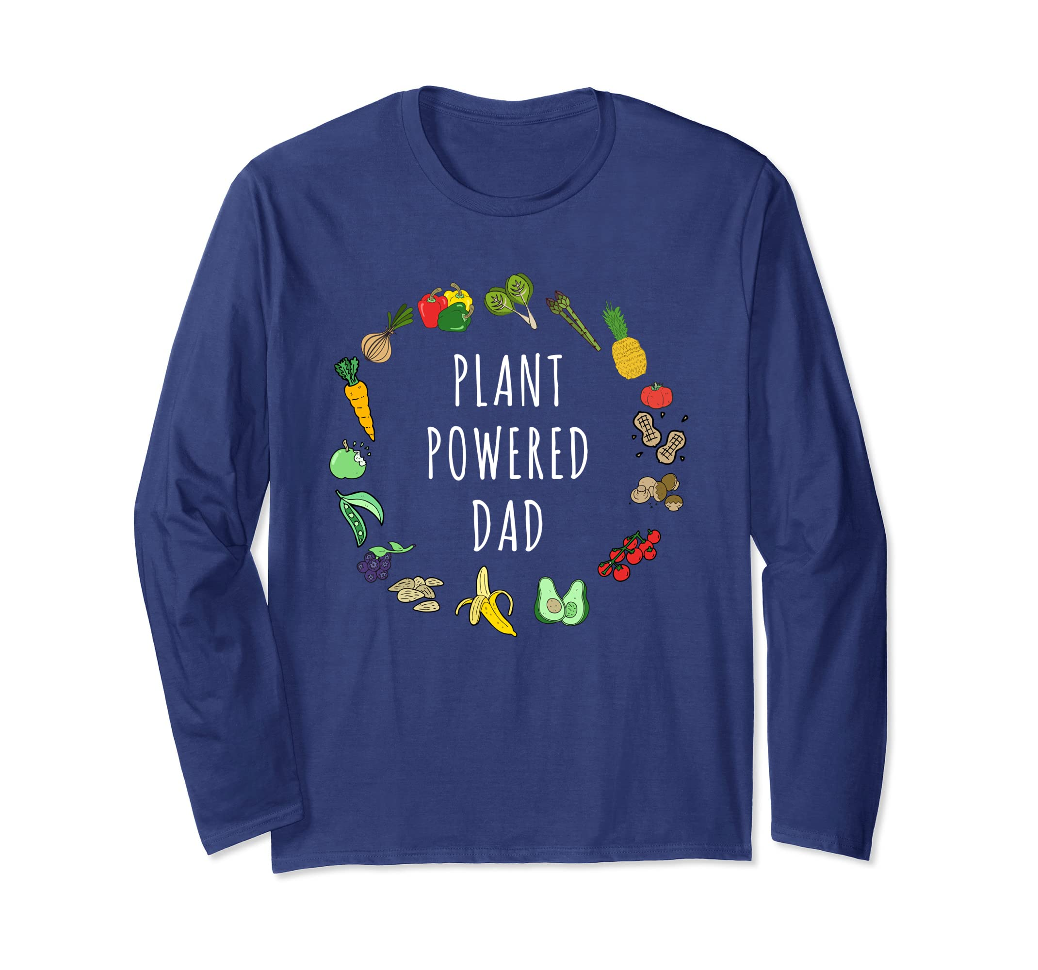 6c0aa87a Amazon.com: Plant-Powered Dad Long Sleeve T-Shirt Vegetarian Father Gift:  Clothing