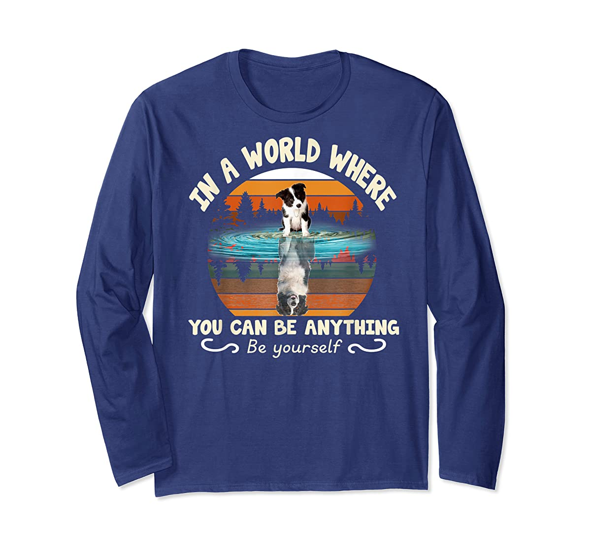 In A World Where You Can Be Anything Border Collie Tshirt-Long Sleeve-Navy
