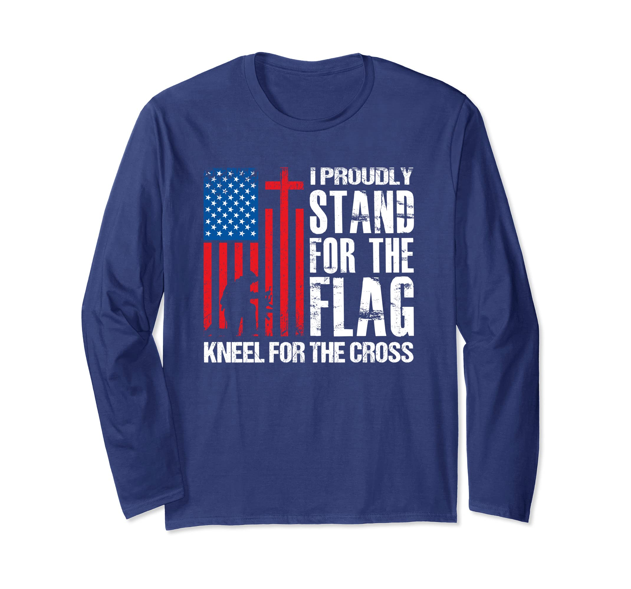 I Proudly Stand For The Flag And Kneel For The Cross Shirt-Awarplus