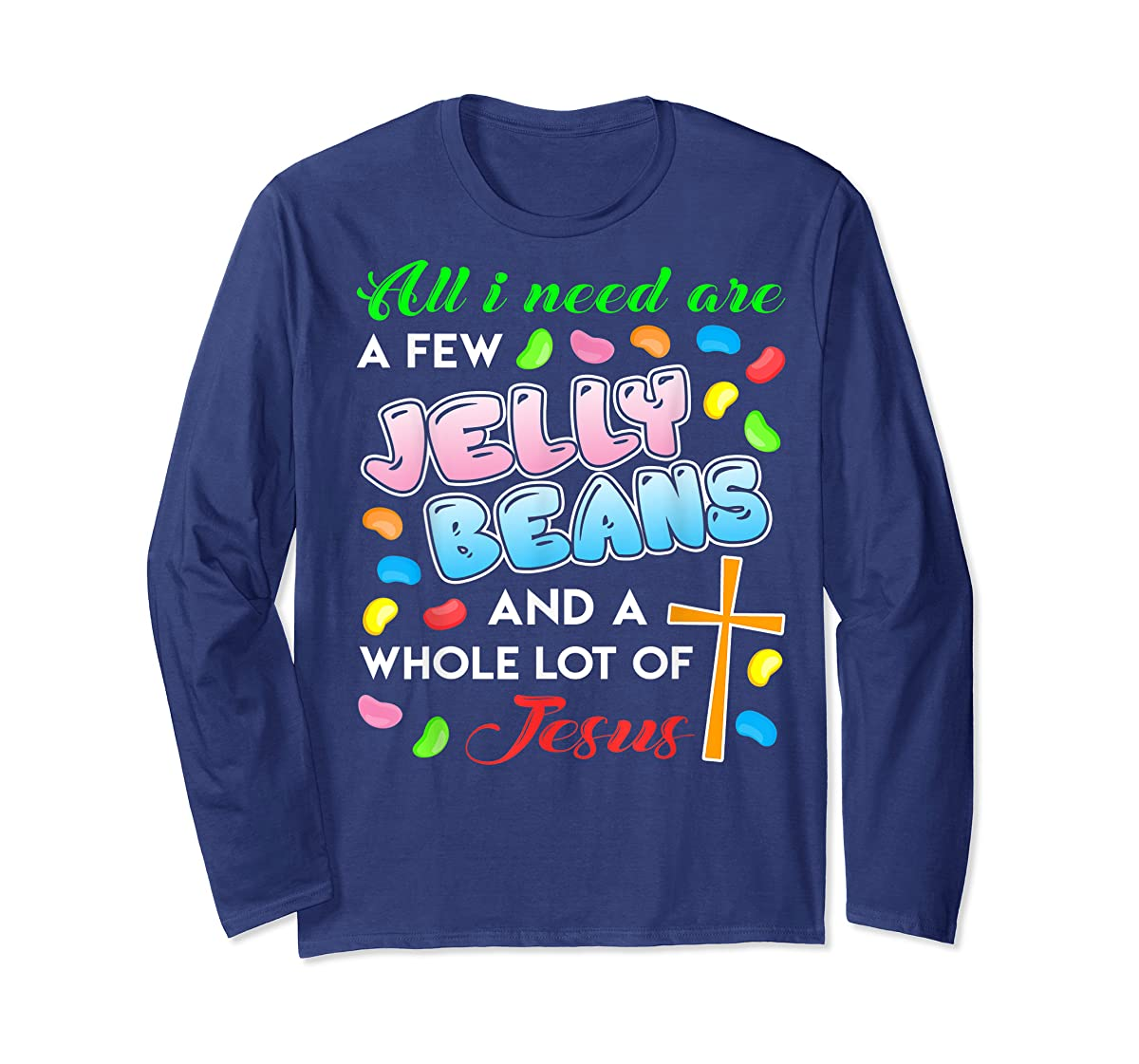 Jelly Beans And Jesus Happy Easter Funny Gift Shirt-Long Sleeve-Navy