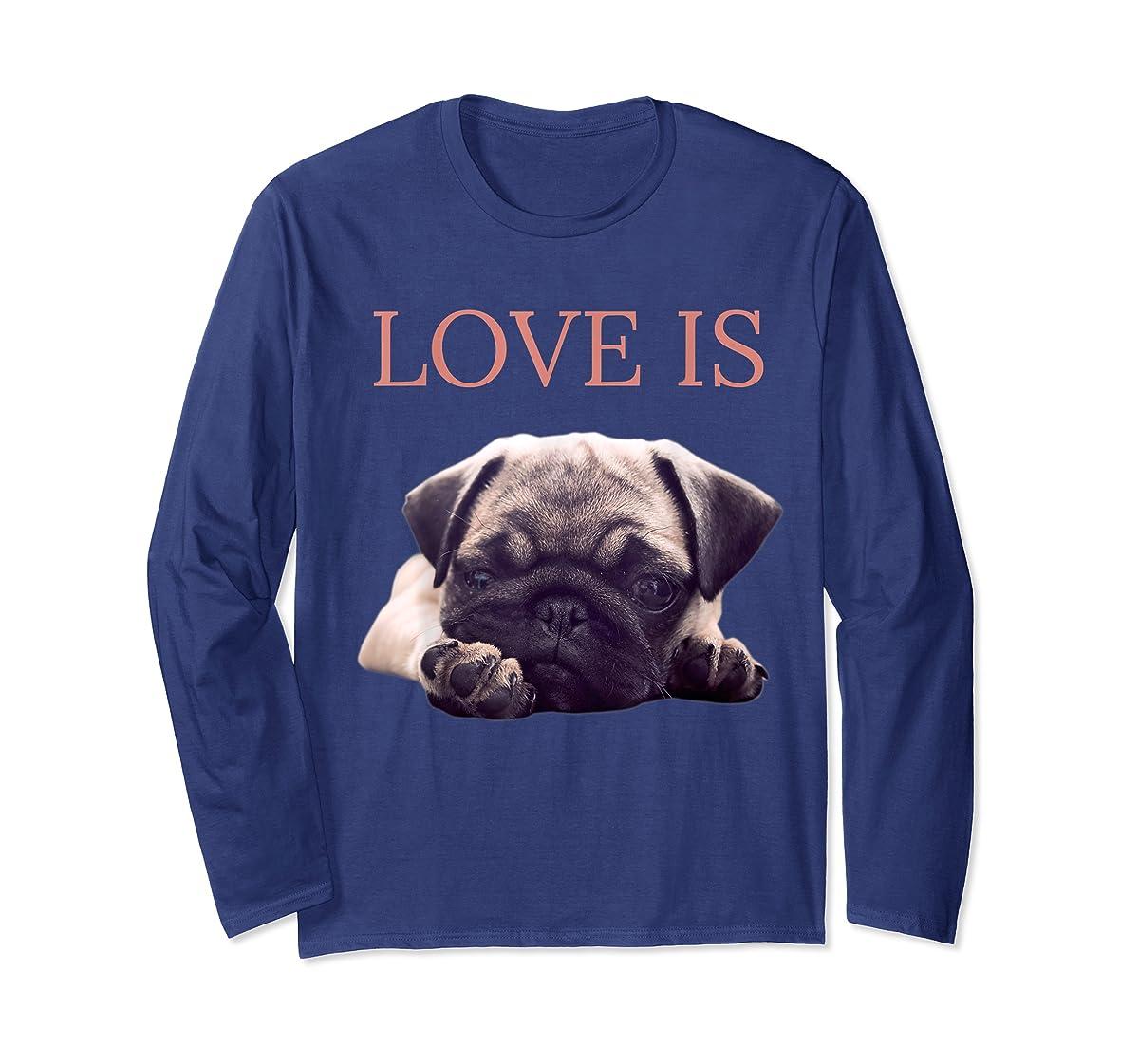 Mothers Day Pug Shirt Women Men Pug Mom Life Tee Love Is Dog-Long Sleeve-Navy