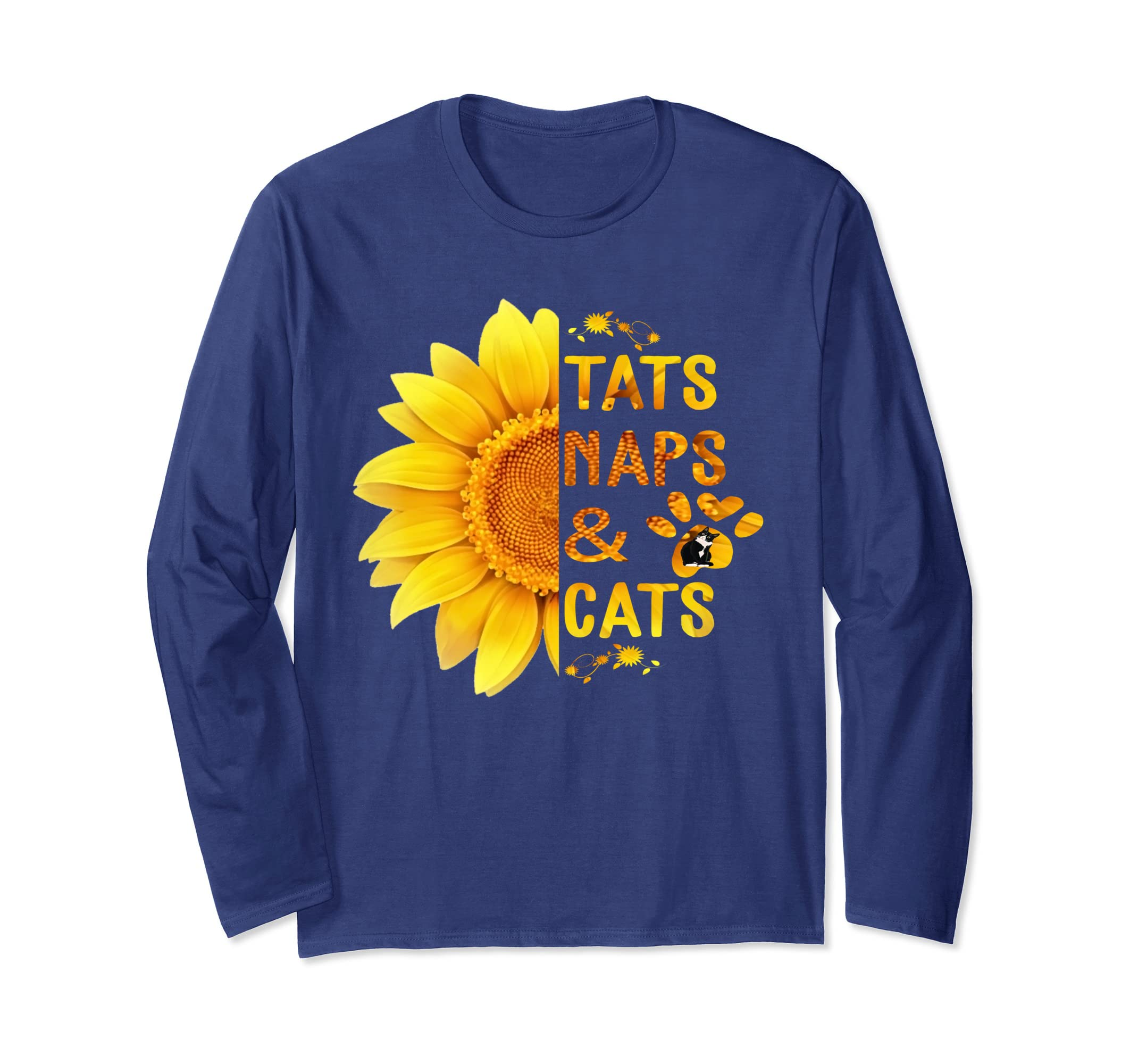 f67ee85c Amazon.com: Tats naps And Cats Sunflower Tshirt - Funny Cat Lover Gift Long  Sleeve T-Shirt: Clothing