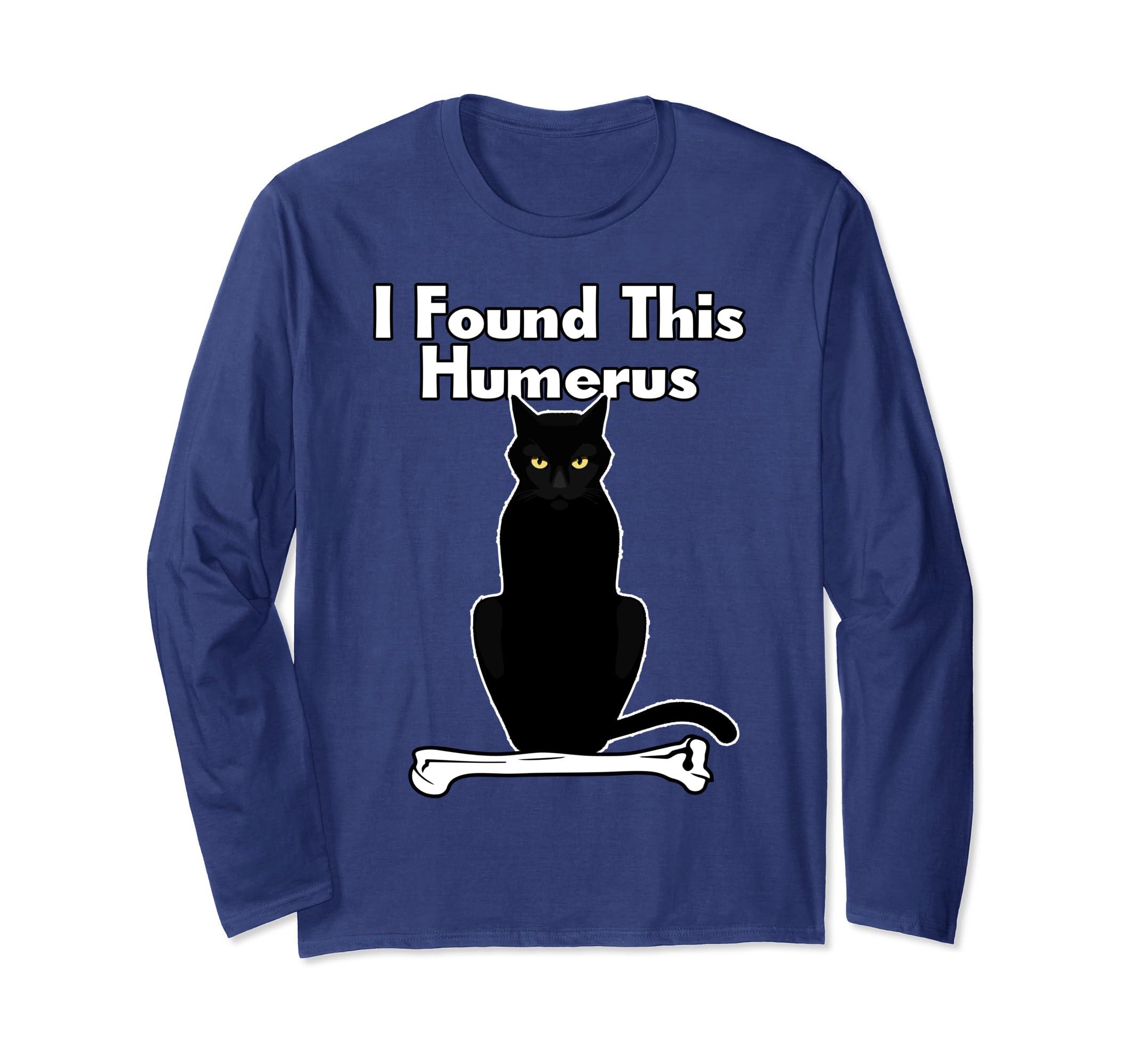 9f965feda Amazon.com: Cat Shirt I Found This Humerus Cat Long Sleeve Shirt: Clothing