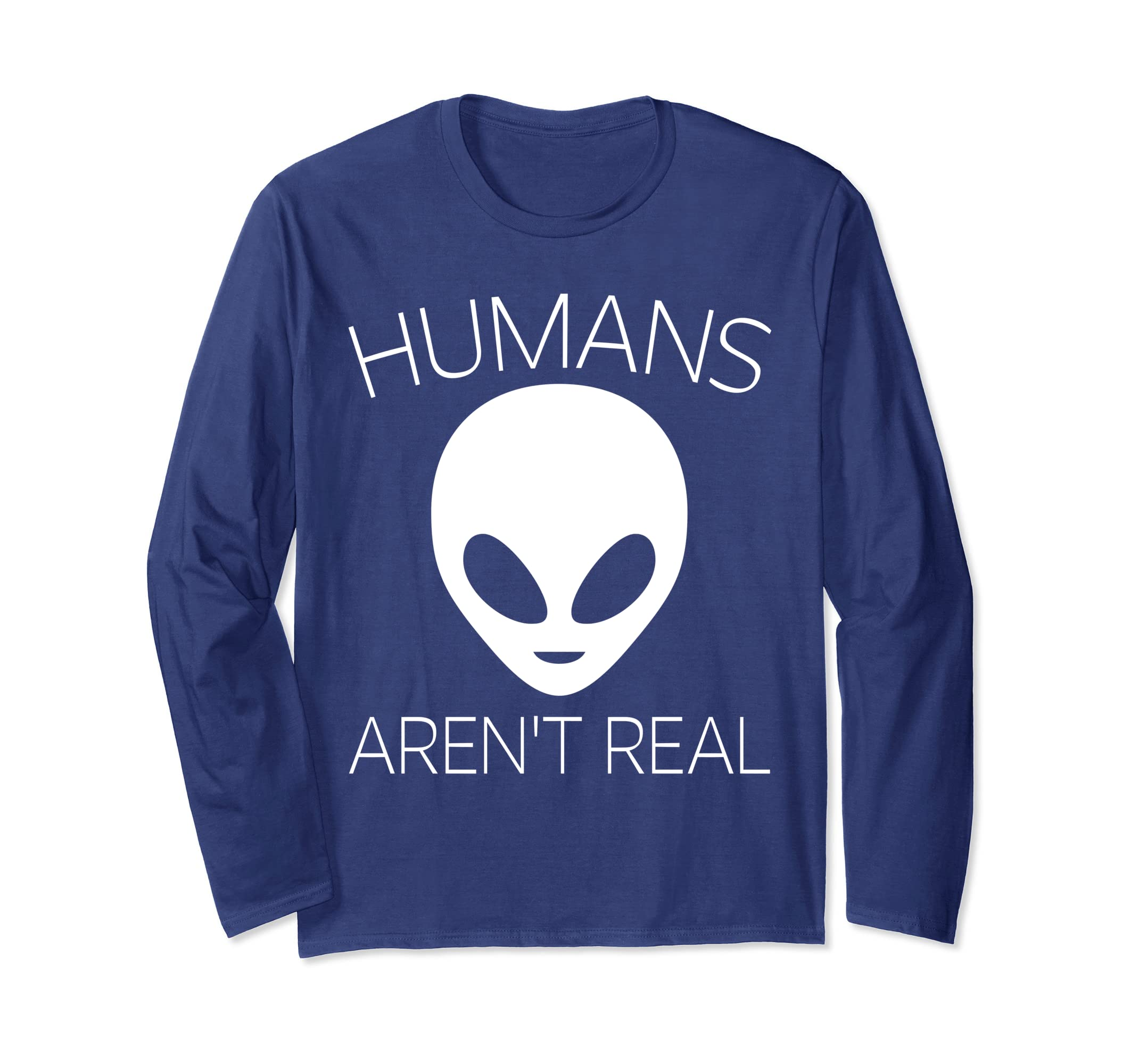 90cc91bdf9 Amazon.com: Humans Aren't Real T-Shirt - Funny Alien UFO Gift T-Shirt:  Clothing
