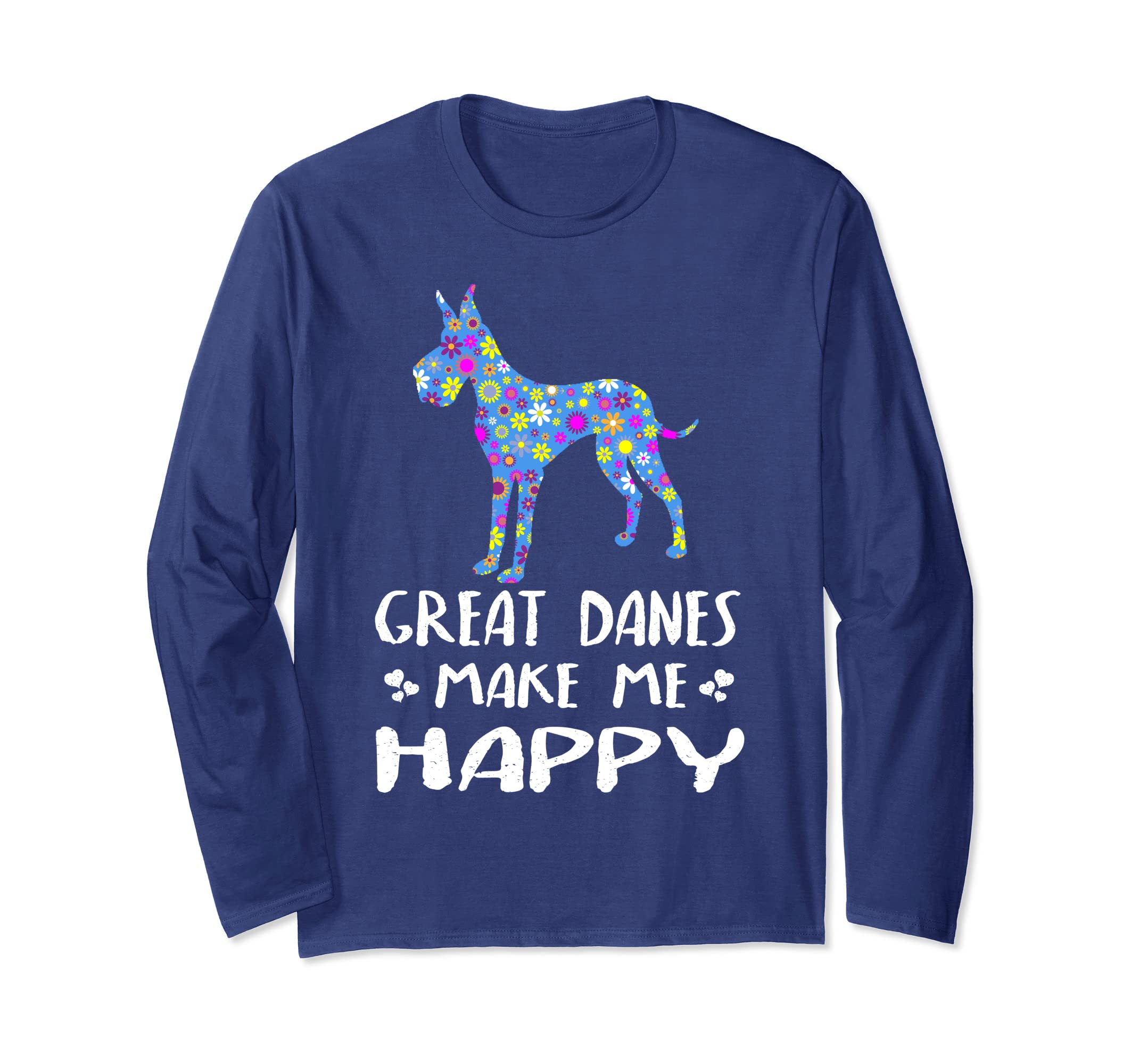 1658506a Amazon.com: Great Danes Make Me Happy - Cute Floral Dog Gifts For Women  Long Sleeve T-Shirt: Clothing