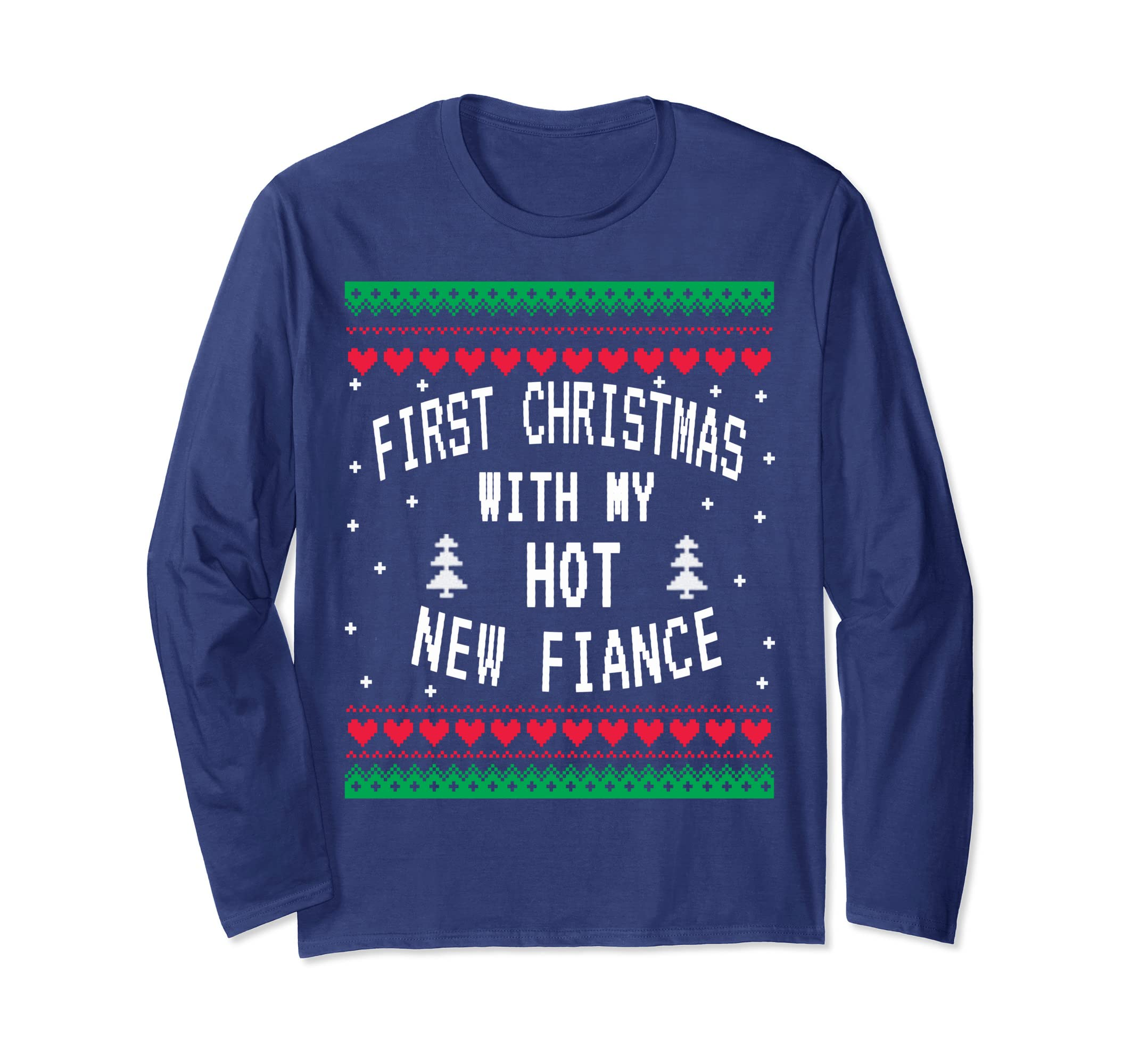 eaddcb82629d Amazon.com: First Christmas With My Hot New Fiance Shirt Ugly Sweater:  Clothing