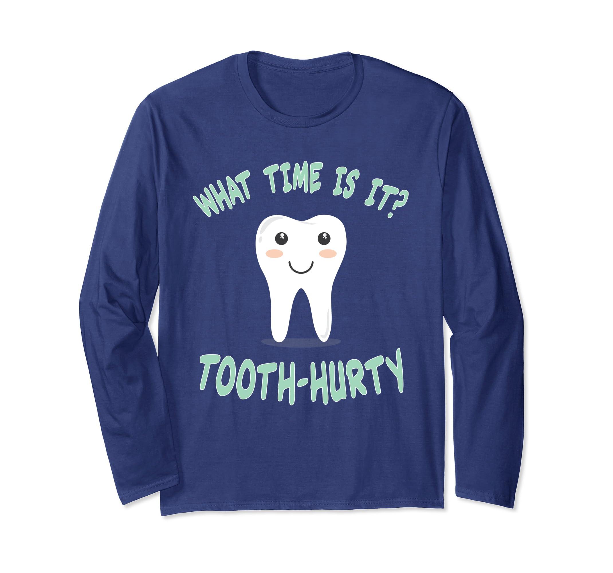 735d9023d9 Amazon.com: Funny Dental / Dentist Pun Joke & Gift - Tooth Hurty Time Long  Sleeve T-Shirt: Clothing