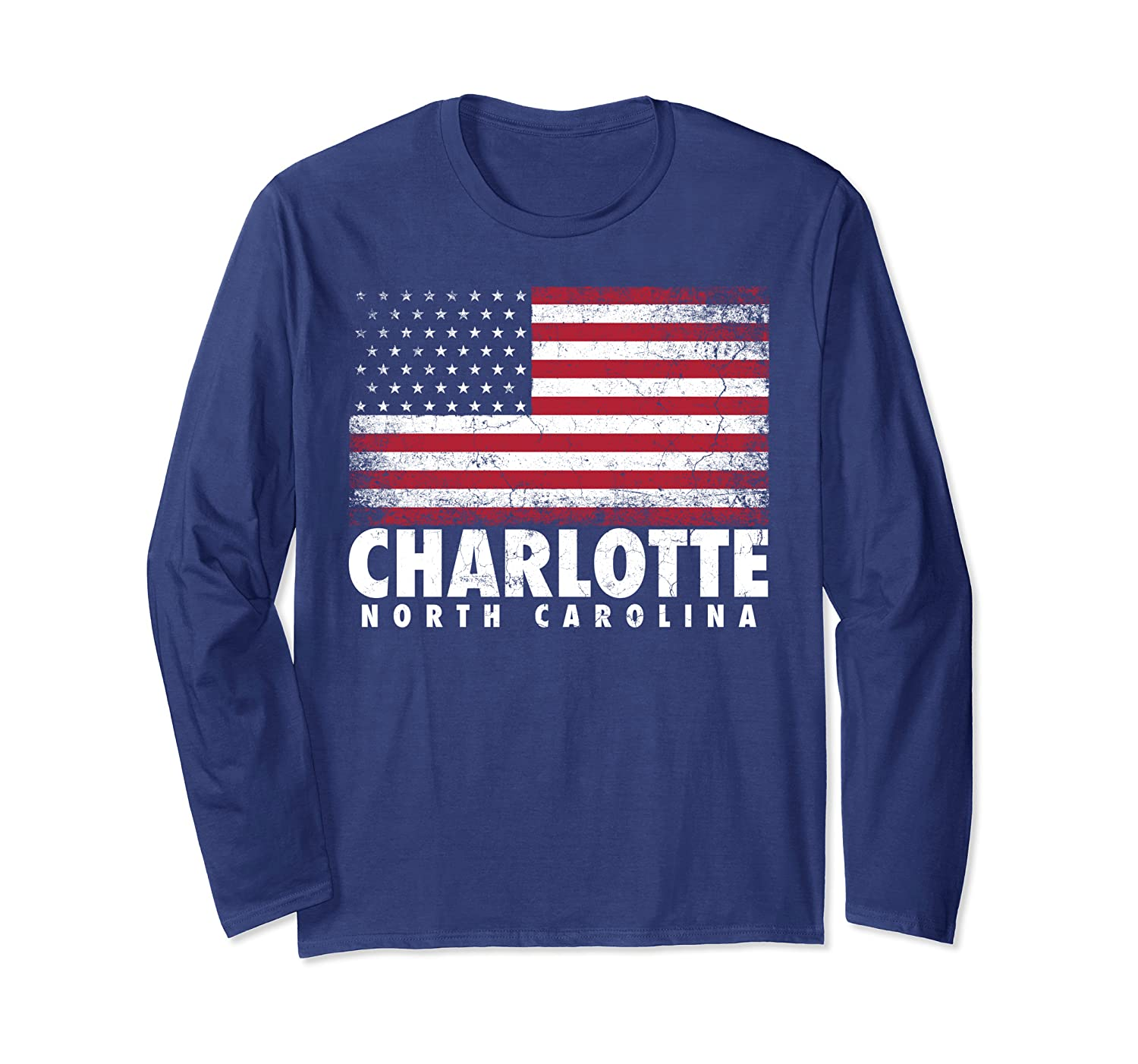 4th of July Charlotte North Carolina NC American Flag USA Long Sleeve T-Shirt-ANZ