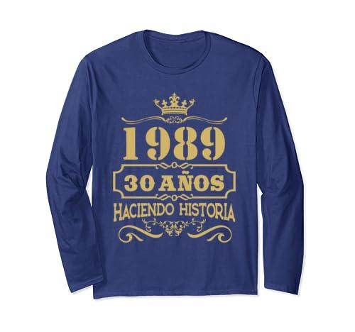 Playera 1989 30 Anos Haciendo Historia 30th Birthday Gift Long Sleeve T Shirt