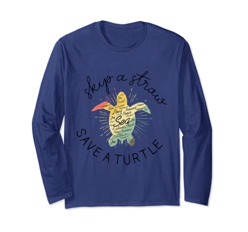 Skip A Straw Save A Turtle Tee Save The Turtles Long Sleeve T Shirt