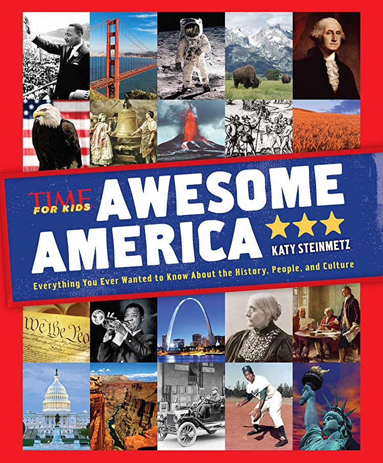 Awesome America (A TIME for Kids Book): Everything You Ever Wanted to Know About the History, People, and Culture (English Edition)
