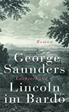 Lincoln im Bardo: Roman (German Edition)