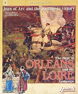 Siege of Orleans and the Loire Campaign, 1428-1429: Joan of Arc and the Path to Victory (Men and Battles)