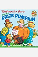 The Berenstain Bears and the Prize Pumpkin (First Time Books(R)) Kindle Edition