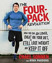 The Four-Pack Revolution: How You Can Aim Lower, Cheat on Your Diet, and Still Lose Weight and Keep It Off (English Edition)
