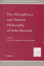 The Metaphysics and Natural Philosophy of John Buridan (Medieval and Early Modern Science)