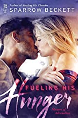 Fueling His Hunger (Masters of Adrenaline Book 2) Kindle Edition