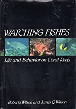 Watching Fishes: Life and Behavior on Coral Reefs