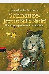Schnauze, jetzt ist Stille Nacht!: Eine Adventsgeschichte in 24 Kapiteln (Die Schnauze-Reihe 3) (German Edition) Versión Kindle