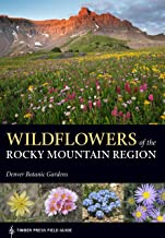 Wildflowers of the Rocky Mountain Region (A Timber Press Field Guide)