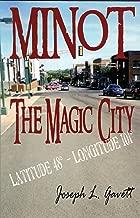 Minot - The Magic City: Latitude 48º - Longitude 101º