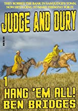 Hang 'em All (A Judge & Dury Western Book 1)