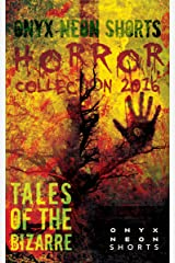 Onyx Neon Shorts: Horror Collection 2016 Kindle Edition