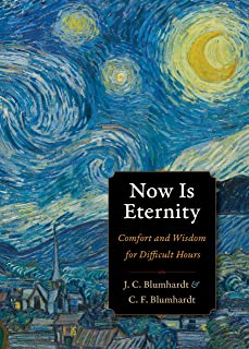 Now Is Eternity: Comfort and Wisdom for Difficult Hours (Plough Spiritual Guides: Backpack Classics)