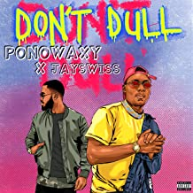 Don't Dull (feat. Jayswiss)