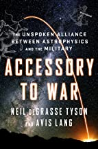 Accessory to War: The Unspoken Alliance Between Astrophysics and the Military (Astrophysics for People in a Hurry Series) PDF