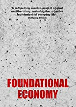 Foundational Economy: The infrastructure of everyday life (Manchester Capitalism)