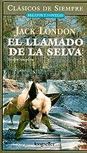 El llamado de la selva/ The Call of the Wild: Version completa/ Complete Version (Clasicos De Siempre: Relatos Y Novelas/ ...