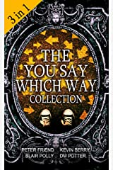 Box Set: The You Say Which Way Collection: Dungeon of Doom, Secrets of the Singing Cave, Movie Mystery Madness Kindle Edition