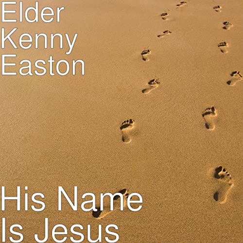 His Name Is Jesus by Elder Kenny Easton on Amazon Music