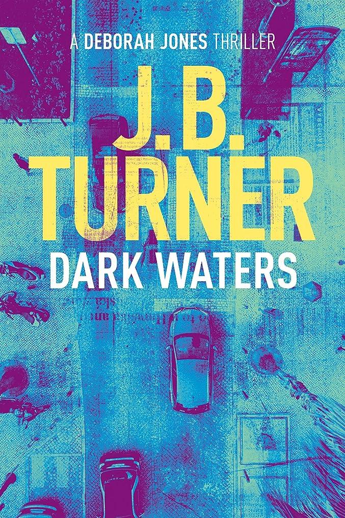 ステッチ迷惑克服するDark Waters: A Deborah Jones Thriller (Deborah Jones Crime Thriller Series Book 2) (English Edition)