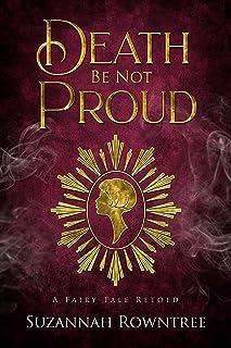 Death Be Not Proud (A Fairy Tale Retold)