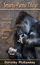 Smarty-Pants Trivia: Questions Designed to Challenge Your Brain