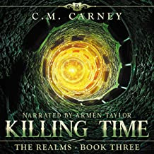Killing Time: A Novel of the Realms: A Humorously Epic LitRPG Adventure