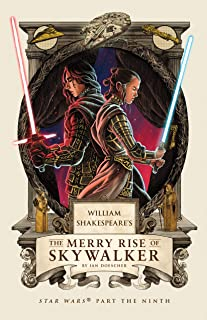 William Shakespeare's The Merry Rise of Skywalk: Star Wars Part the Ninth: 9