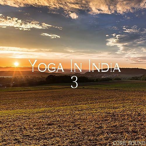Yoga In India 3 de Core Sound en Amazon Music - Amazon.es