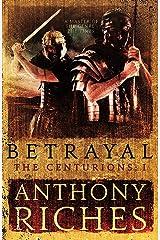 Betrayal: The Centurions I (English Edition) Formato Kindle