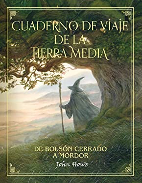 Cuaderno de viaje de la Tierra Media: De Bolsón cerrado a Mordor (Biblioteca J. R. R. Tolkien) (Spanish Edition)