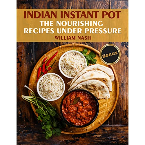 Indian Instant Pot. Nourishing recipes under the pressure.