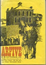 By Alfred Bertram Guthrie Arfive (First Edition) [Hardcover]