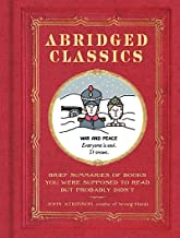 Abridged Classics: Brief Summaries of Books You Were Supposed to Read but Probably Didn't (English Edition)